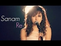 Sanam Re - Shreya Setia -Best Cover Songs Of The  Year-2016