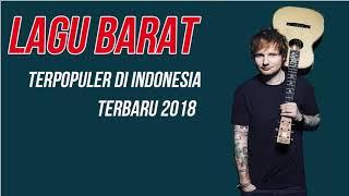 TOP SONGS 2018 HITS LAGU BARU TERPOPULER 2018   LAGU BARAT Full Album 2018