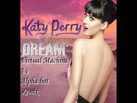 Katy Perry - Teenage Dream (Virtual Machine Vs Alpha Bot Remix)