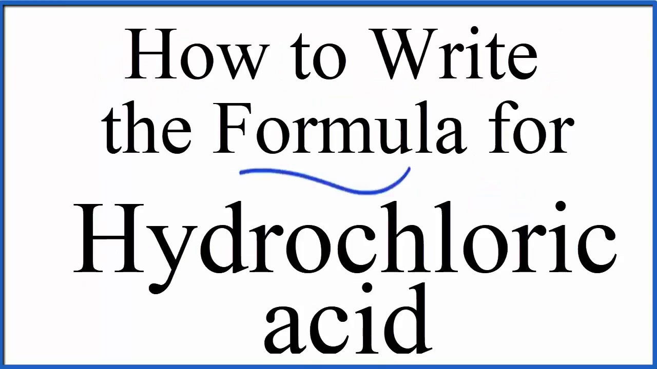 How To Write The Formula For Hydrochloric Acid Hcl Youtube