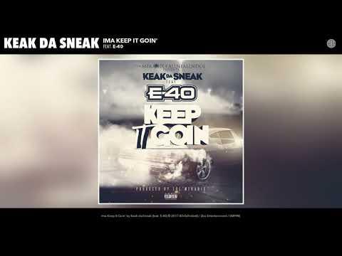 Keak da Sneak - Ima Keep It Goin' (feat. E-40) (Audio)