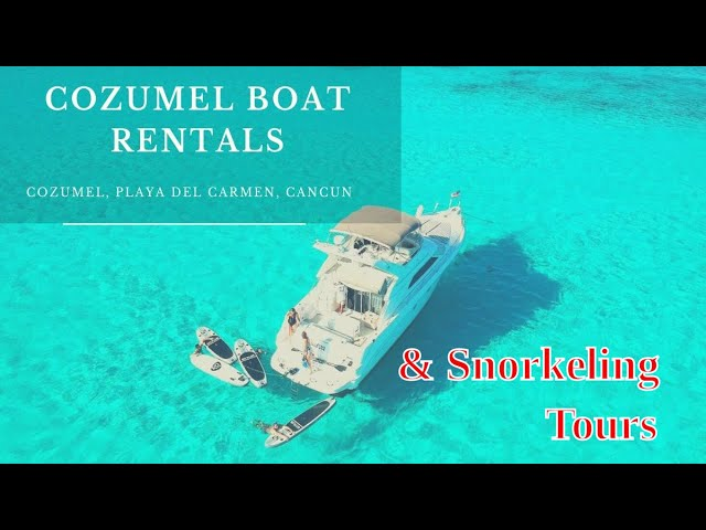 COZUMEL BOAT RENTALS - Cozumel boat tour rentals and excursions - Cozumel snorkeling day boat trips
