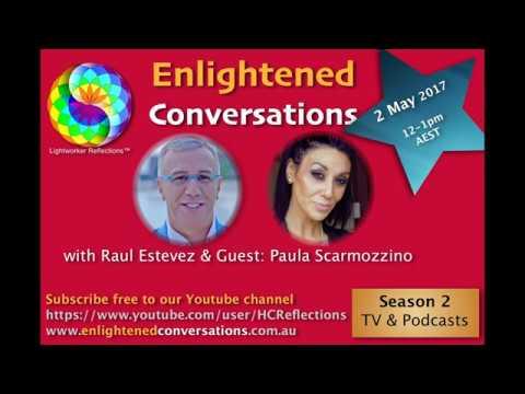 Enlightened Conversations S2 with Raul Estevez & Guest: Paula Scarmozzino