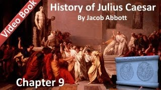 Chapter 09 - History of Julius Caesar by Jacob Abbott