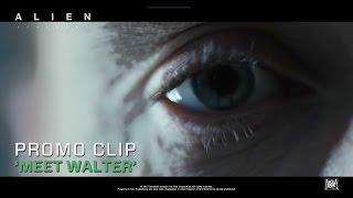 Alien: Covenant ['Meet Walter' Promo Clip Tease in HD (1080p)]