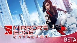 Mirror's Edge Catalyst  GamePlay | Closed Beta | Part 1