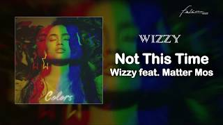 Wizzy Feat. Matter Mos - Not This Time