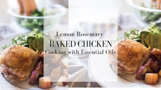 Lemon Rosemary Chicken with Rosemary Potatoes | COOKING WITH ESSENTIAL OILS