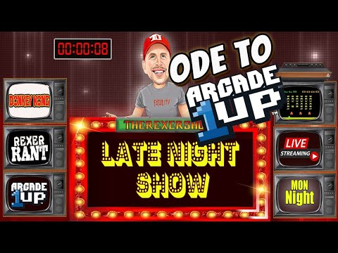 "LATENIGHT RexerShow!-""ODE TO ARCADE 1up & JOHN D"" from therexershow"