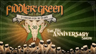 FIDDLER'S GREEN - THE BIG ANNIVERSARY SHOW - 3 CHEERS FOR 30 YEARS