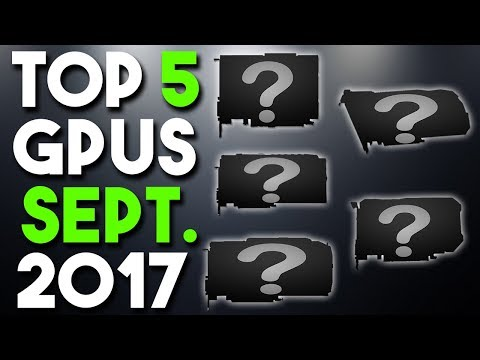 Top 5 Best Graphics Cards for the Money September 2017 and GIVEAWAY!
