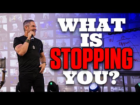 What is really stopping you right now? - Grant Cardone