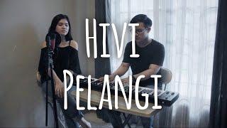 Hivi - Pelangi (Cover) By Kevin Ruenda & Kezia Manopo