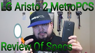 LG Aristo 2 MetroPCS First Look & Review Of Specs First Phone Of 2018 On MetroPCS