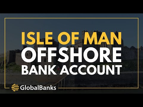 Open an Isle of Man Offshore Account
