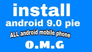 android 9.0 pie full version install all android mobile phone 2019