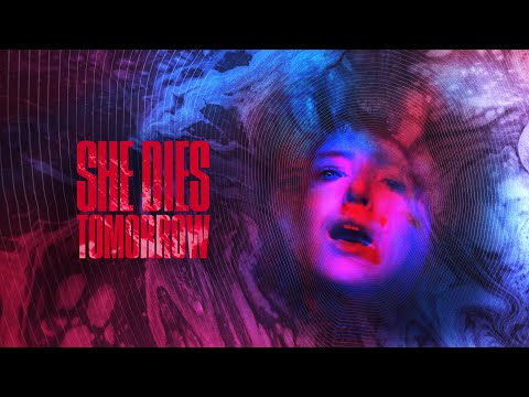 She Dies Tomorrow - Official Trailer