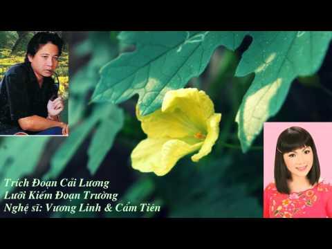 Tân Cổ - Trích Đoạn Lưỡi Kiếm Đoạn Trường - Vương Linh & Cẩm Tiên