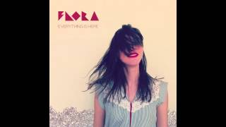 Flora - Everything is Here (Full Album)