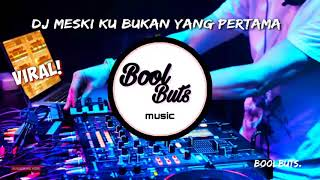 Download Dj Meski Ku Bukan Yang Pertama Remix Tik Tok Asli Santuy Parah!!!Full Bass Dj Santuy Enak