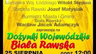 Zapraszamy na Dożynki Wojewódzkie, Biała Rawska, 25 sierpnia 2013