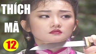 Thích Mã - Tập 12   Phim Bộ Kiếm Hiệp Trung Quốc Hay Nhất - Thuyết Minh