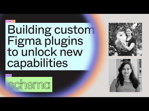 Building custom Figma plugins to unlock new capabilities - Kelly Gorr, Prasanna Gunuru (Schema 2021)