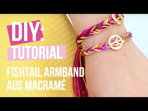 DIY TUTORIAL: Fishtail Armband aus Macramé – Selbst Schmuck machen