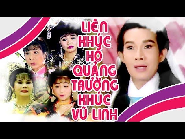 Vũ Linh | Liên khúc điệu hồ quảng TRƯỜNG KHÚC | Cải Lương Tôi Yêu