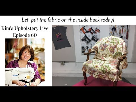 Kim's Upholstery Live Episode 60