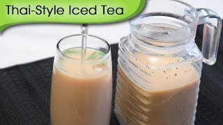 Thai-style Iced Tea - Easy To Make Refreshing Cold Beverage Recipe By Annuradha Toshniwal