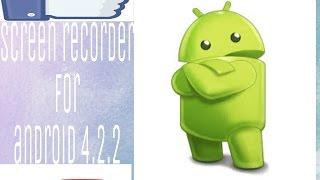 az screen recorder android 4.2.1