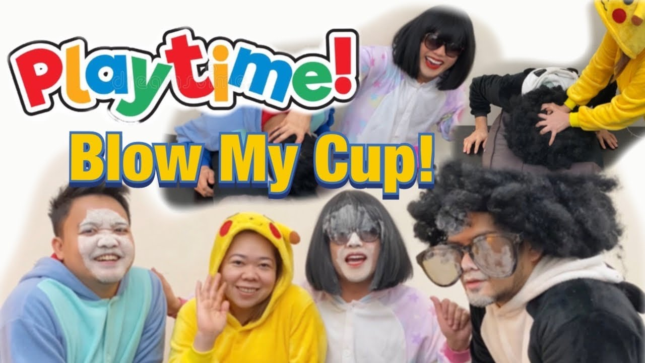 Playtime: Blow my Cup!