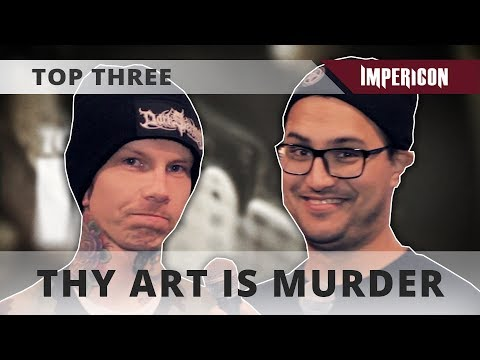 Top Three with Thy Art Is Murder