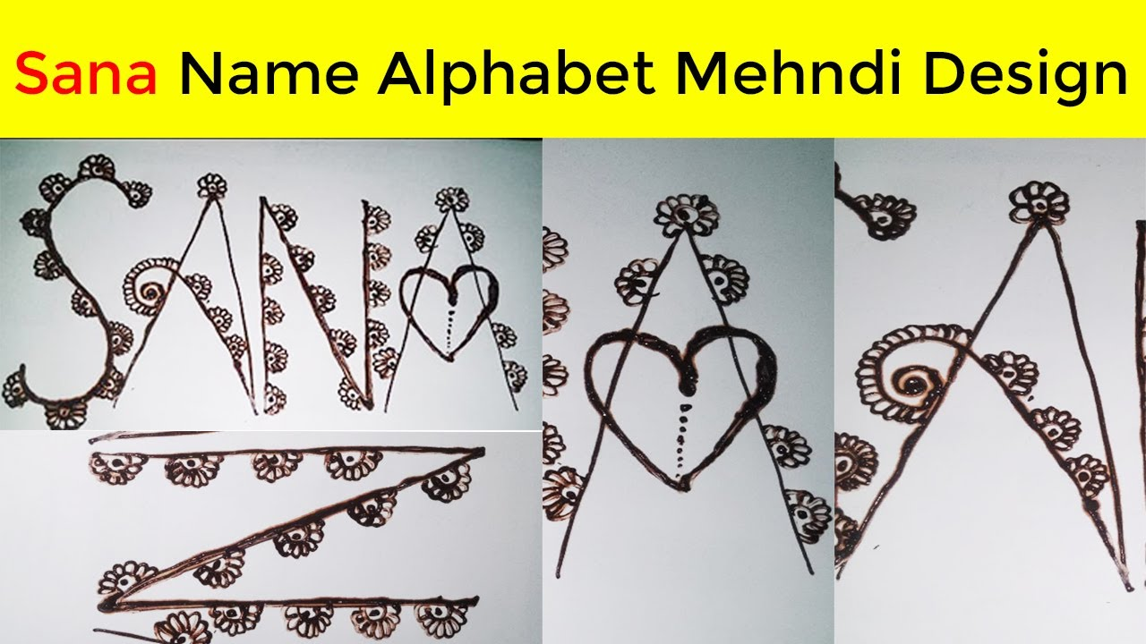 Sana Name Alphabet Mehndi Design | New Alphabet Mehndi Design 2019 | Mehndi  Lagana Sikhen