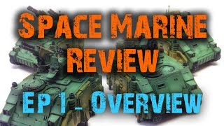 New Space Marine Changes - Space Marine Reviews Ep 1