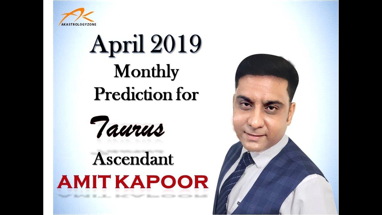 April 2019 Monthly Prediction for Taurus Ascendant