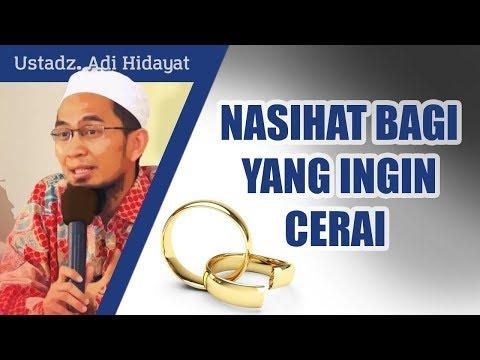 Nasihat untuk suami istri yang ingin cerai - Ustadz Adi Hidayat, Lc, MA