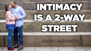 Intimacy Is A 2-Way Street | Marriage Momentz | Quest Green
