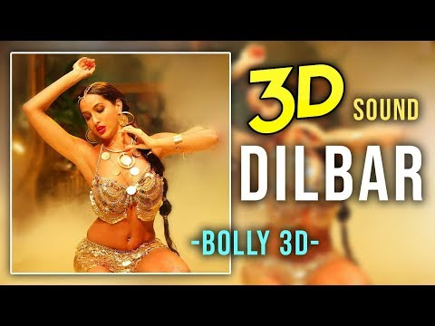3D Audio | Dilbar Full Song in 3D Voice | Neha Kakkar | Satyameva Jayate | #Bolly3D