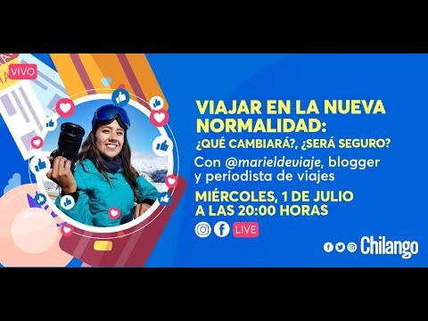Los viajes en la #NuevaNormalidad - entrevista con Mariel de Viaje | CHILANGO