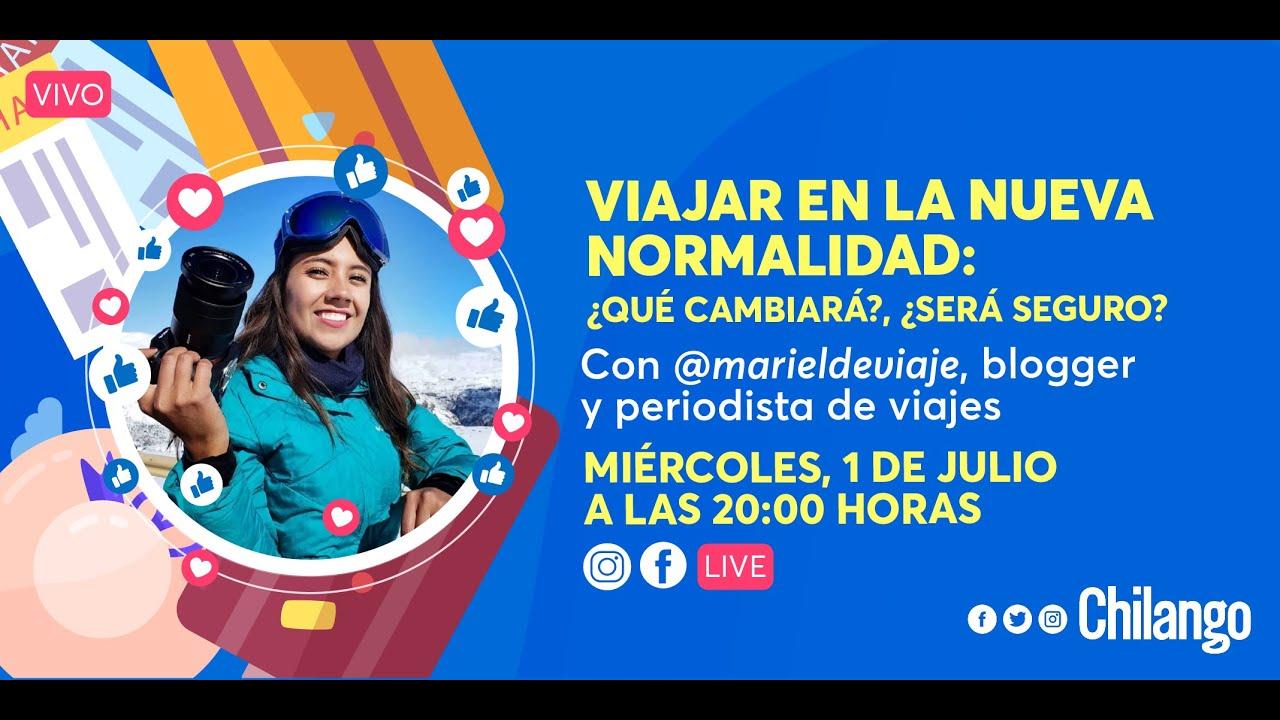 Los viajes en la #NuevaNormalidad - entrevista con Mariel de Viaje   CHILANGO