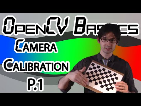 OpenCV Basics - 14 - Camera Calibration Part 1
