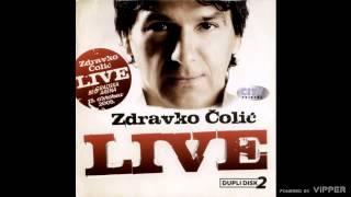 Zdravko Colic - Caje sukarije - (live) - (Audio 2010)