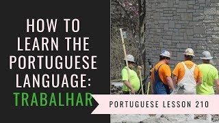 how to learn Brazilian Portuguese (work)