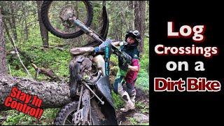 Crossing Logs On A Dirt Bike - IN CONTROL