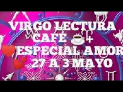 VIRGO LECTURA CAFÉ ☕ NOTICIAS DE EX Q NO ESPERAS💕💘 TE SIGUE AMANDO 💖Y LLEGA RELACIÓN KARMICA💕😀