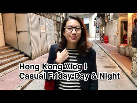 HONG KONG VLOG 42 | Casual Friday Day & Night