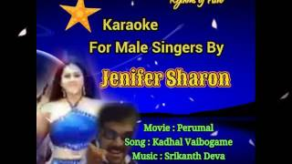 Kadhal Vaibogame Remix Karaoke For Male Singers By Jenifer Sharon