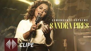 Sandra Pires   Comandante Supremo [Clipe Oficial]